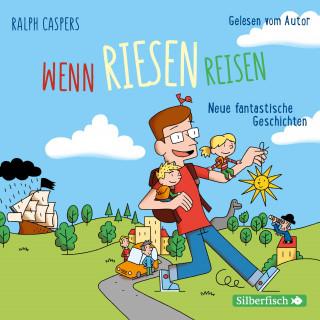 Ralph Caspers: Wenn Riesen reisen