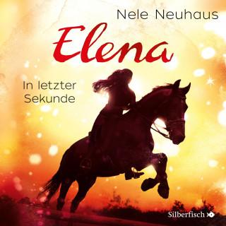 Nele Neuhaus: Elena - Ein Leben für Pferde: In letzter Sekunde