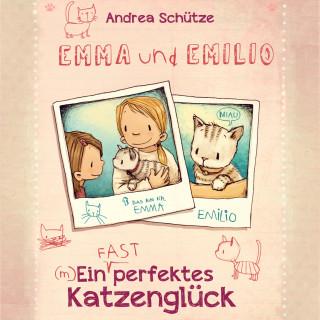 Andrea Schütze: Emma und Emilio – Ein (fast) perfektes Katzenglück