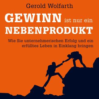 Gerold Wolfarth: Gewinn ist nur ein Nebenprodukt