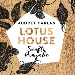 Audrey Carlan: Lotus House - Sanfte Hingabe