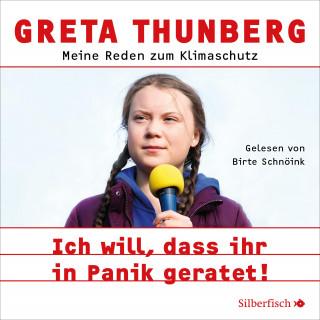 Greta Thunberg: Ich will, dass ihr in Panik geratet!