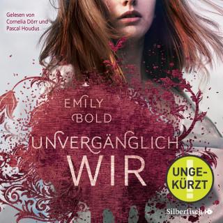 Emily Bold: UNVERGÄNGLICH wir