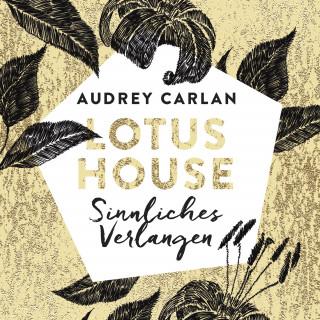 Audrey Carlan: Lotus House - Sinnliches Verlangen