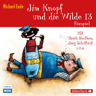 Michael Ende: Jim Knopf und die Wilde 13 - Das WDR-Hörspiel