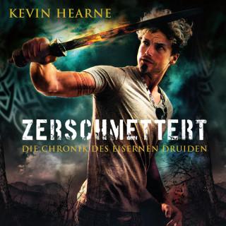Kevin Hearne: Zerschmettert