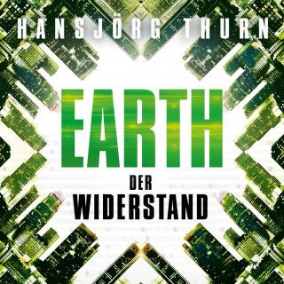 Hansjörg Thurn: Earth – Der Widerstand