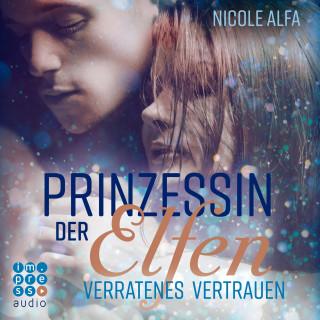 Nicole Alfa: Prinzessin der Elfen. Verratenes Vertrauen