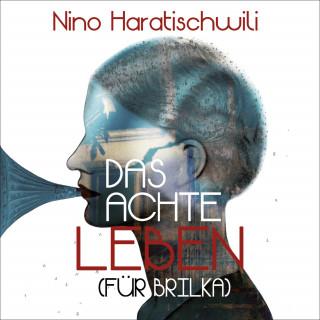 Nino Haratischwili: Das achte Leben (Für Brilka)