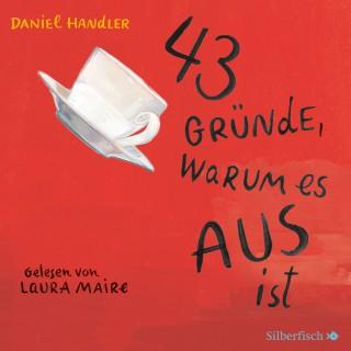 Daniel Handler: 43 Gründe, warum es AUS ist