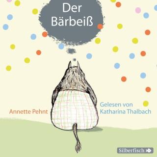 Annette Pehnt: Der Bärbeiß
