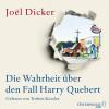 Joël Dicker: Die Wahrheit über den Fall Harry Quebert
