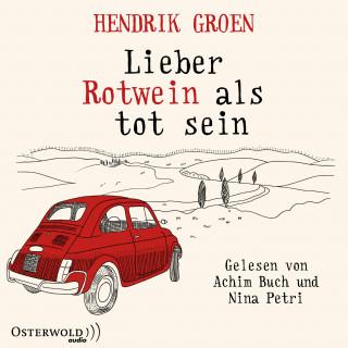 Hendrik Groen: Lieber Rotwein als tot sein