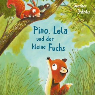 Günther Jakobs: Pino, Lela und der kleine Fuchs