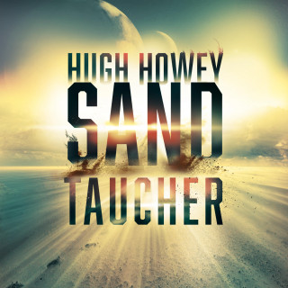 Hugh Howey: Sandtaucher