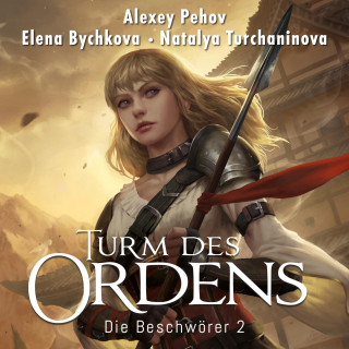 Alexey Pehov, Elena Bychkova, Natalya Turchaninova: Turm des Ordens