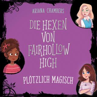 Ariana Chambers: Plötzlich magisch