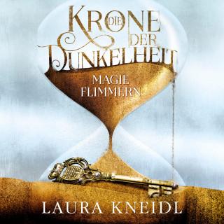 Laura Kneidl: Die Krone der Dunkelheit 2: Magieflimmern