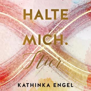Kathinka Engel: Halte mich. Hier