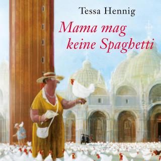 Tessa Hennig: Mama mag keine Spaghetti