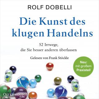 Rolf Dobelli: Die Kunst des klugen Handelns