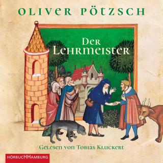 Oliver Pötzsch: Der Lehrmeister