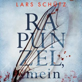 Lars Schütz: Rapunzel, mein (Ein Grall-und-Wyler-Thriller 2)