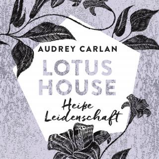 Audrey Carlan: Lotus House - Heiße Leidenschaft (Die Lotus House-Serie 7)
