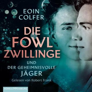 Eoin Colfer: Die Fowl-Zwillinge und der geheimnisvolle Jäger