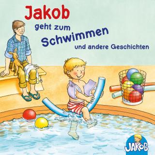 Sandra Grimm: Jakob geht zum Schwimmen und andere Geschichten