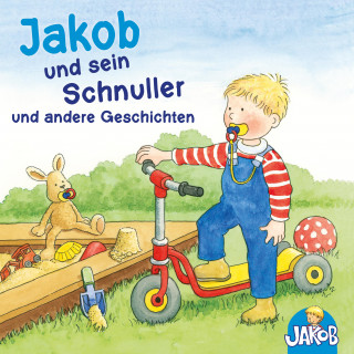 Sandra Grimm: Jakob und sein Schnuller und andere Geschichten