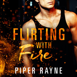 Piper Rayne: Flirting with Fire