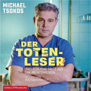 Michael Tsokos: Der Totenleser
