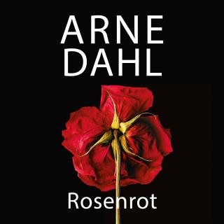 Arne Dahl: Rosenrot (A-Team 5)