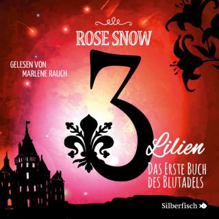 Rose Snow: Das erste Buch des Blutadels