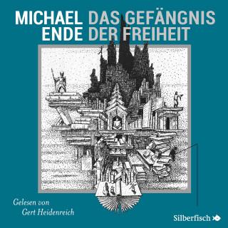 Michael Ende: Das Gefängnis der Freiheit