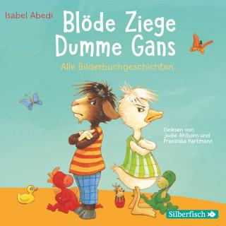Isabel Abedi: Blöde Ziege - Dumme Gans