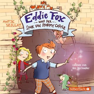 Antje Szillat: Eddie Fox und der Spuk von Stormy Castle (Eddie Fox 1)