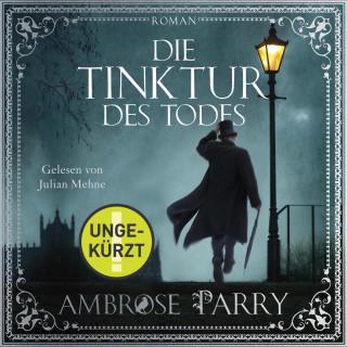 Ambrose Parry: Die Tinktur des Todes