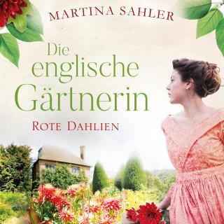 Martina Sahler: Die englische Gärtnerin - Rote Dahlien