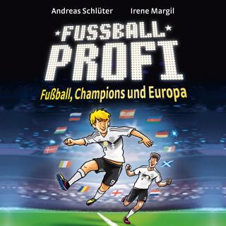 Andreas Schlüter, Irene Margil: Fußball, Champions und Europa