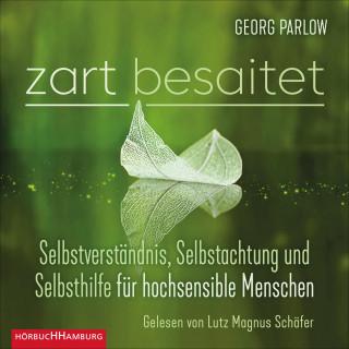 Georg Parlow: Zart besaitet