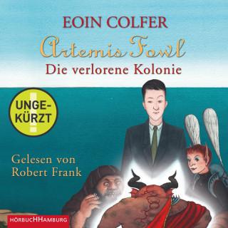 Eoin Colfer: Artemis Fowl - Die verlorene Kolonie
