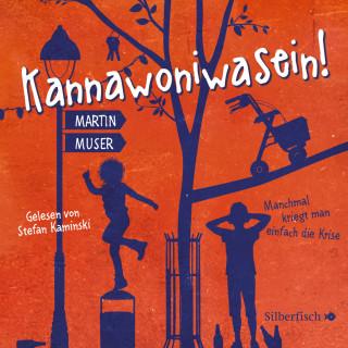 Martin Muser: Kannawoniwasein - Manchmal kriegt man einfach die Krise