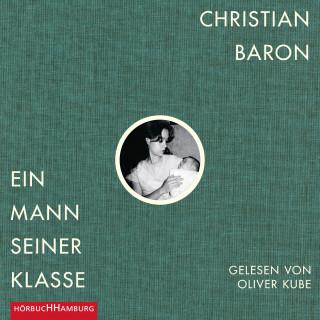 Christian Baron: Ein Mann seiner Klasse