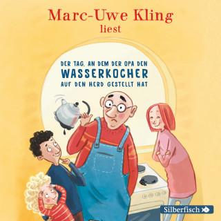 Marc-Uwe Kling: Der Tag, an dem der Opa den Wasserkocher auf den Herd gestellt hat