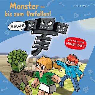 Heiko Wolz: Monster - bis zum Umfallen!