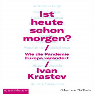 Ivan Krastev: Ist heute schon morgen?