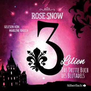 Rose Snow: Das dritte Buch des Blutadels