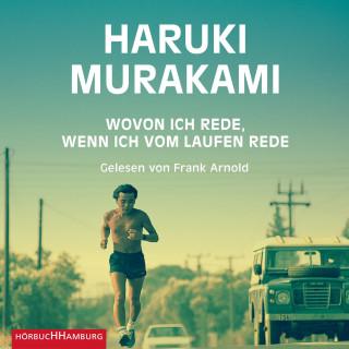 Haruki Murakami: Wovon ich rede, wenn ich vom Laufen rede
